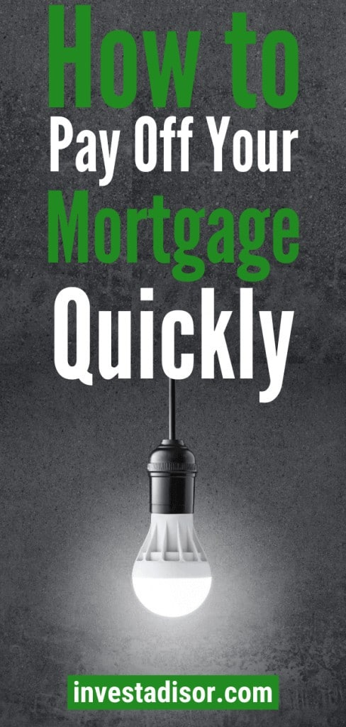 quickly pay off mortgage
